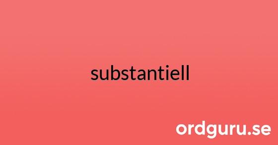 substantiell på ordguru.se