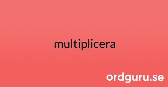 multiplicera på ordguru.se