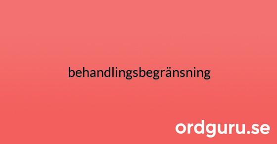 behandlingsbegränsning på ordguru.se